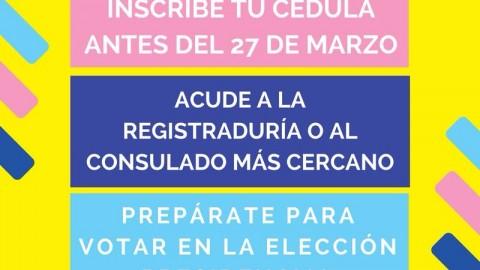 Inscribe tu cédula antes del 27 de marzo para votar en las presidenciales